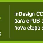 InDesign CC 2014 para ePUB 3 – Uma nova etapa se inicia